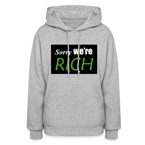 sorry we re rich - Women's Hoodie