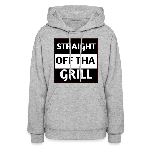Straight off that grill - Women's Hoodie