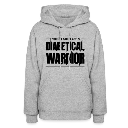 Proud Mom of a Diabetical Warrior - Women's Hoodie