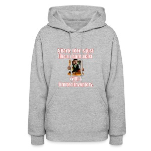 A Bartender is just like a pharmacist - Women's Hoodie