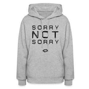 Sorry Not Sorry - Women's Hoodie