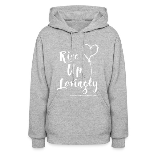 Rise Up Lovingly (white on dark) - Women's Hoodie