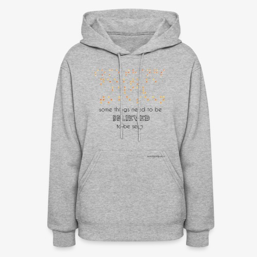 Braille is Beautiful - Believe It And See It! - Women's Hoodie