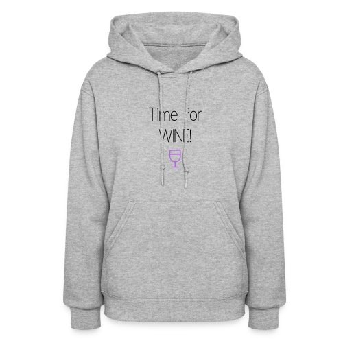 Time for Wine! - Women's Hoodie