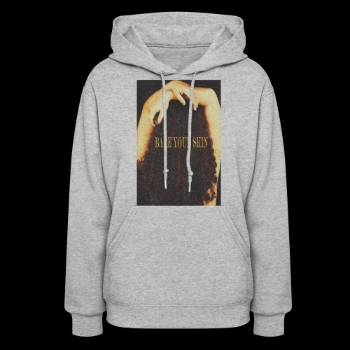 Bare Your Skin Color - Women's Hoodie