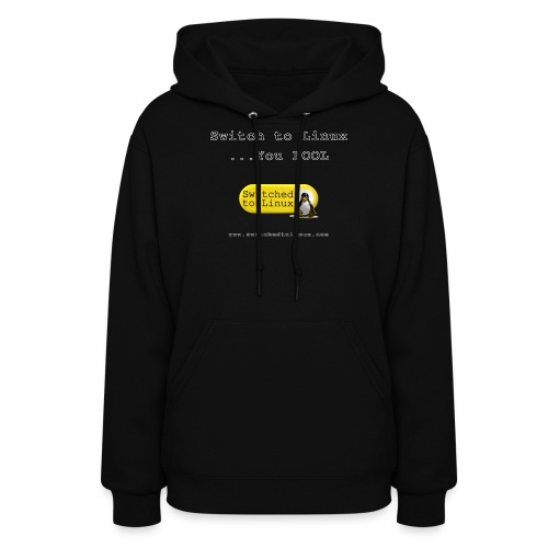 Switch to Linux You Fool - Women's Hoodie