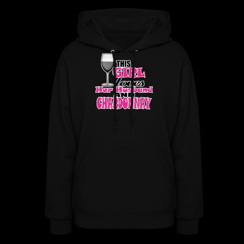 this girl loves her husband and chardonnay - Women's Hoodie