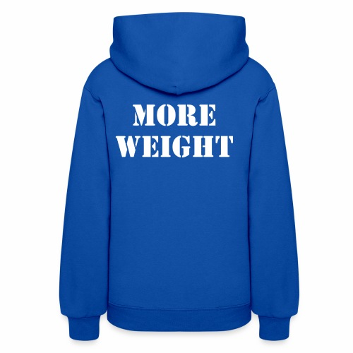 """""""More weight"""" Quote by Giles Corey in 1692. - Women's Hoodie"""