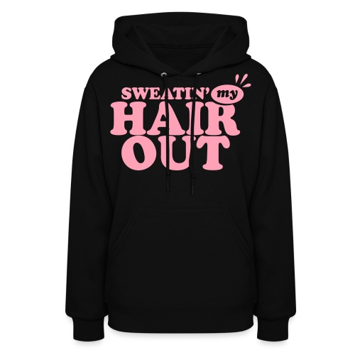 sweatinghairout_2 - Women's Hoodie