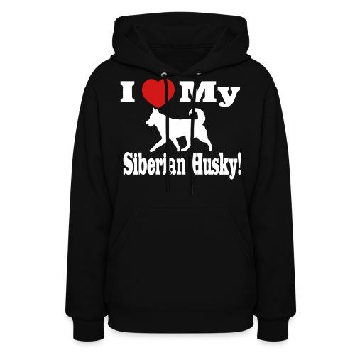 I Love my Siberian Husky - Women's Hoodie
