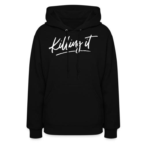Killing It - Women's Hoodie