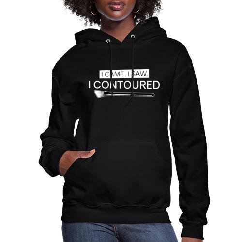 I came. I saw. I contoured. - Women's Hoodie