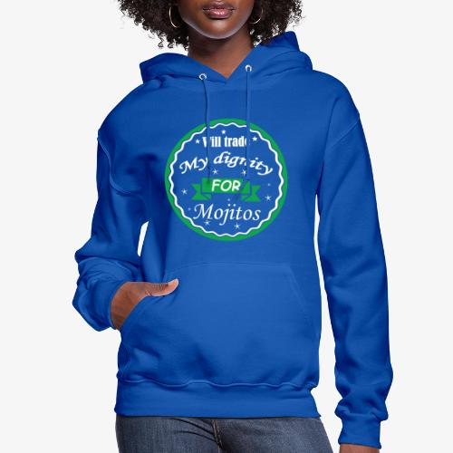 Trade dignity for mojitos - Women's Hoodie