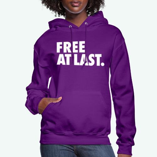 FREE AT LAST - Women's Hoodie