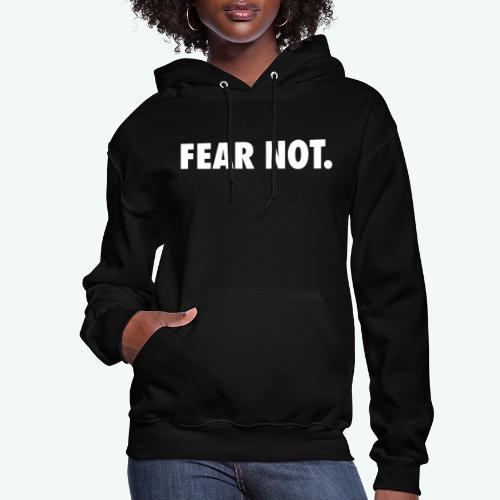 FEAR NOT - Women's Hoodie