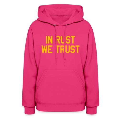 In Rust We Trust II - Women's Hoodie