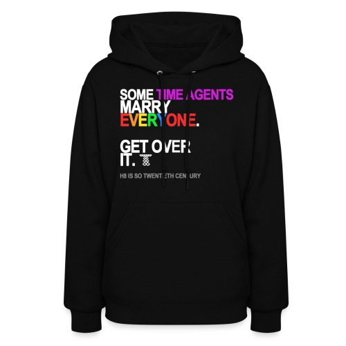 some time agents marry everyone black sh - Women's Hoodie