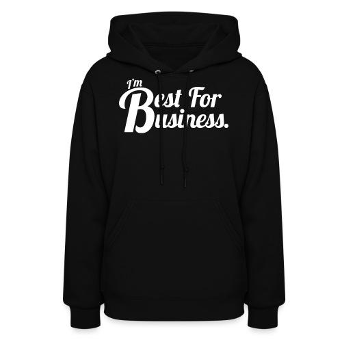 Best For Business Shirt - Women's Hoodie