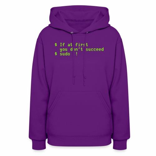 If at first you don't succeed; sudo !! - Women's Hoodie