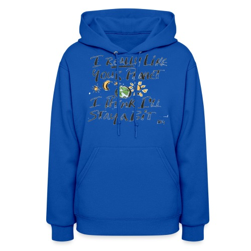 I Really Like your Planet - Women's Hoodie