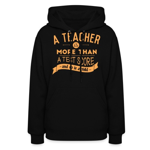 More Than a Test Score Women's T-Shirts - Women's Hoodie