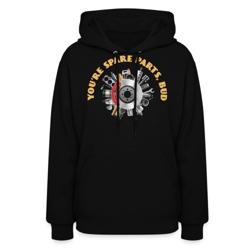 Letterkenny - You Are Spare Parts Bro - Women's Hoodie