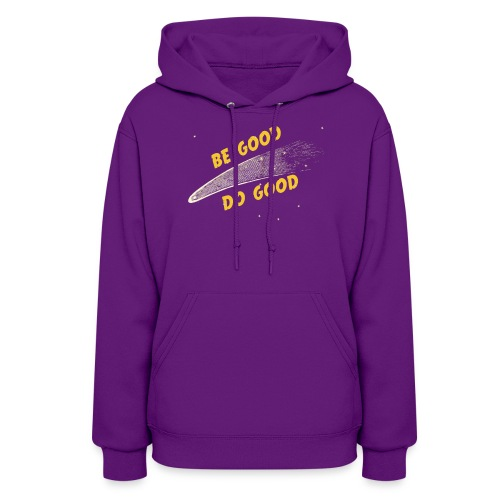 Be Good and - Women's Hoodie