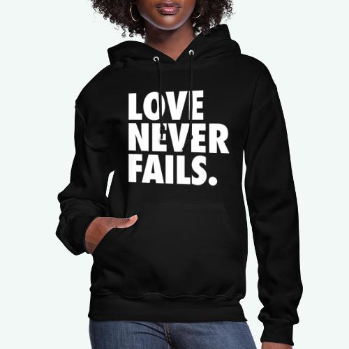 LOVE NEVER FAILS - Women's Hoodie
