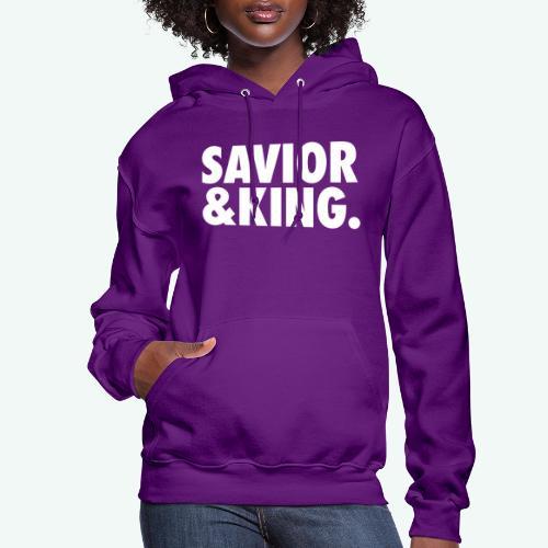 SAVIOR AND KING - Women's Hoodie