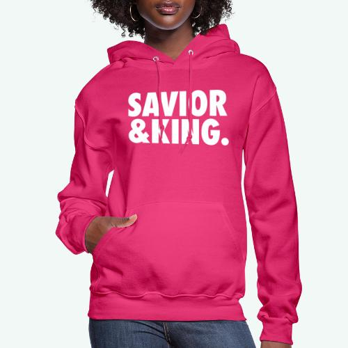 SAVIOR AND KING - Women's Hoodie