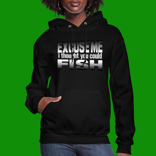 Thought You Could Fish - Women's Hoodie