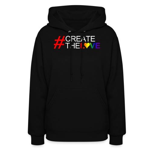 #CreateTheLove - Women's Hoodie