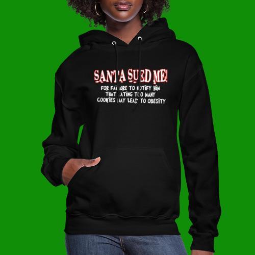Santa Sued Me - Women's Hoodie