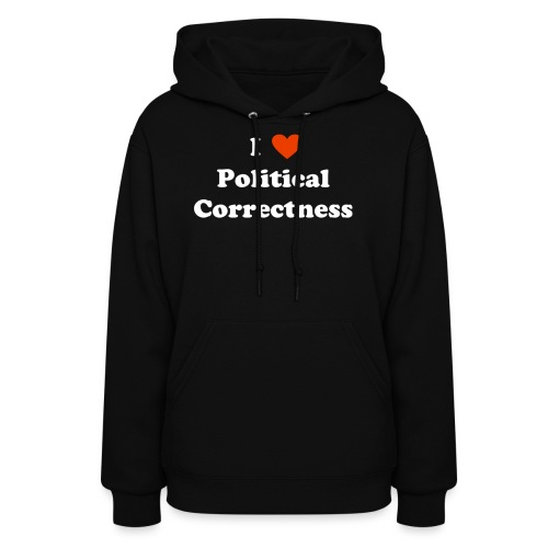 I Heart Political Correctness - Women's Hoodie