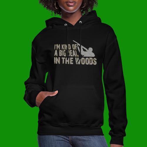 Big Deal in the Woods - Women's Hoodie