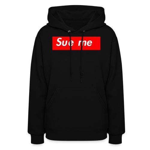 sue me (supreme parody) - Women's Hoodie
