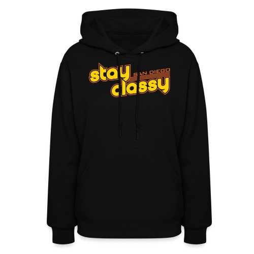 Stay Classy San Diego - Women's Hoodie