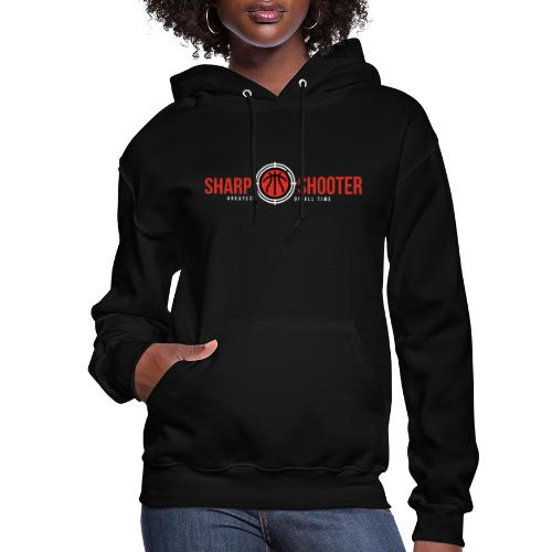 SHARP SHOOTER BRAND GREATEST OF ALL TIME - Women's Hoodie