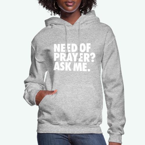 NEED OF PRAYER - Women's Hoodie