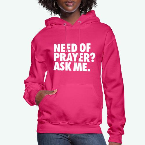 NEED OF PRAYER - Women's Hoodie