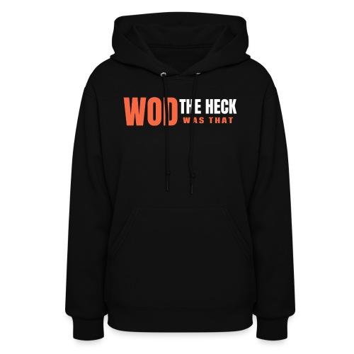 WOD THE HECK - Women's Hoodie