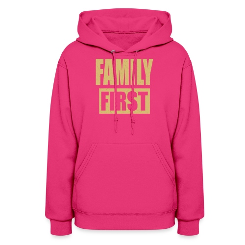 Family First - Women's Hoodie