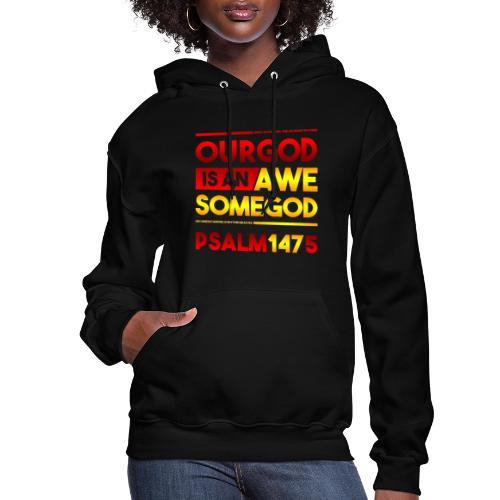 Our God is an Awesome God - Women's Hoodie