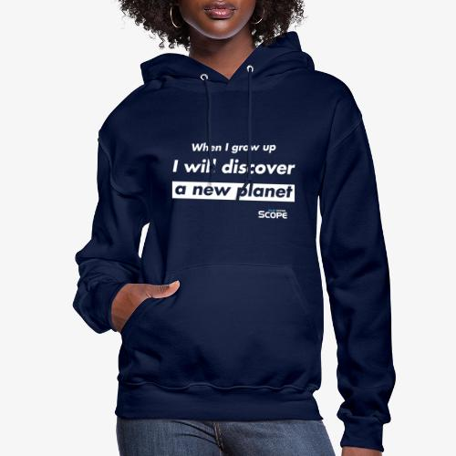 Solar System Scope : I will discover a new Planet - Women's Hoodie