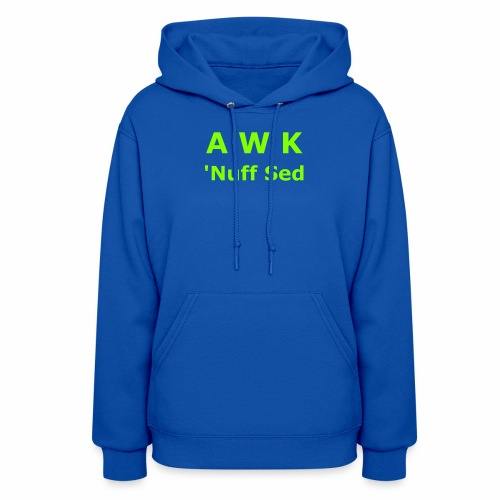 Awk. 'Nuff Sed - Women's Hoodie