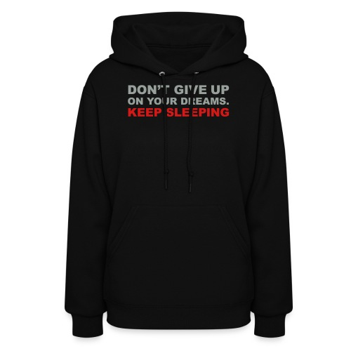 Don't give up on your dreams 2c (++) - Women's Hoodie