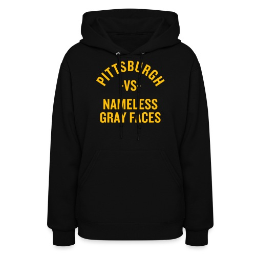 Pittsburgh vs Nameless Gray Faces - Women's Hoodie