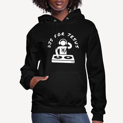 DJ'S FOR JESUS - Women's Hoodie