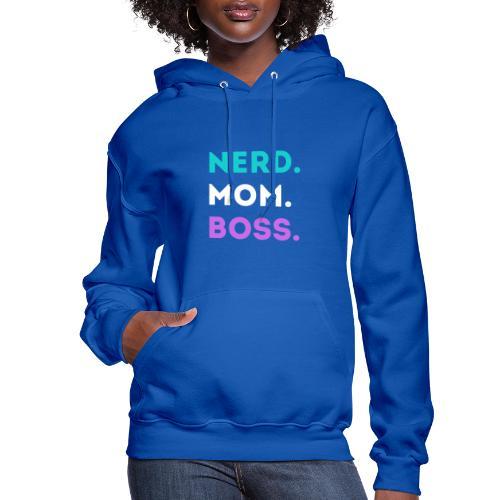 Nerd. Mom. Boss. - Women's Hoodie