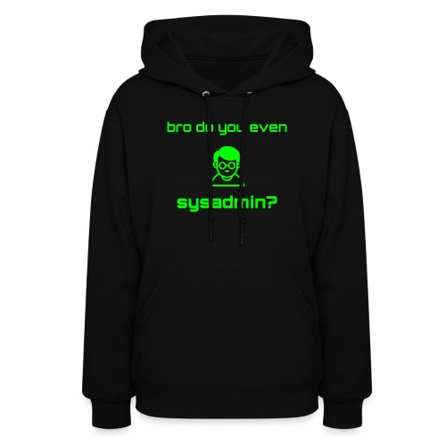 Bro Do You Even Sysadmin? - Women's Hoodie